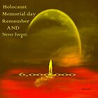 Holocaust memories -27.1-27/1- International Holocaust Remembrance Day by haya1812