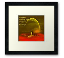 Holocaust memories -27.1-27/1- International Holocaust Remembrance Day Framed Print