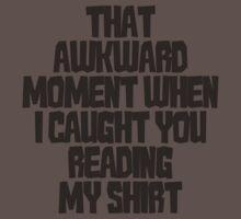 That awkward moment when I caught you reading my shirt by digerati