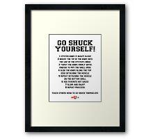 Go Shuck Yourself instructions Framed Print