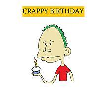 Crappy Birthday Crude Card Photographic Print