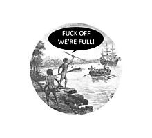 Fuck off we're full! Photographic Print