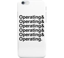 OPERATING&OPERATING&OPERATING iPhone Case/Skin