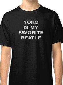 Yoko Is My Favorite Beatle Classic T-Shirt