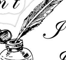I Write Because... Sticker