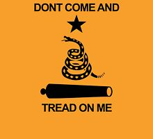 Don't Come and Tread On Me Unisex T-Shirt
