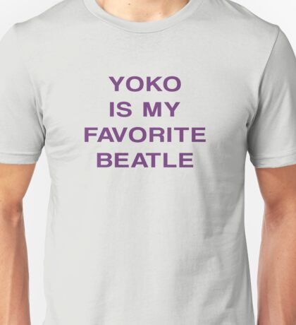 Yoko Is My Favorite Beatle Unisex T-Shirt