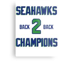 SEATTLE SEAHAWKS BACK 2 BACK SUPER BOWL CHAMPIONS Metal Print