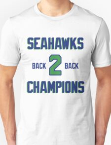 SEATTLE SEAHAWKS BACK 2 BACK SUPER BOWL CHAMPIONS T-Shirt