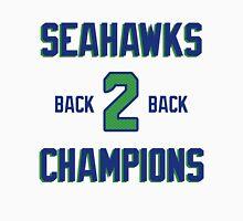 SEATTLE SEAHAWKS BACK 2 BACK SUPER BOWL CHAMPIONS Unisex T-Shirt