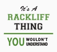 It's a RACKLIFF thing, you wouldn't understand !! T-Shirt