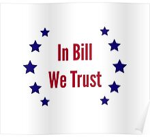 In Bill We Trust Poster