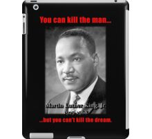 Martin Luther King: Can't Kill The Dream iPad Case/Skin
