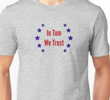 In Tom We Trust Unisex T-Shirt