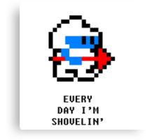 Every Day I'm Shovelin' Canvas Print