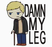 Damn My Leg by shockingblanket