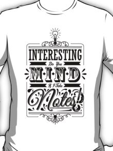 Interesting... Do You Mind If I Take Notes? T-Shirt