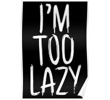 I'm Too Lazy Poster