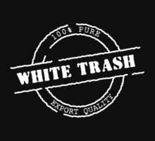 White Trash (WhitePrint) by rudeboyskunk