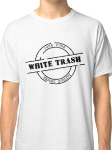 White Trash (Black Print) Classic T-Shirt