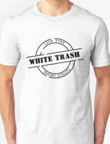 White Trash (Black Print) Unisex T-Shirt