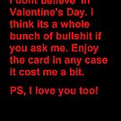 The ultimate in Valentines Day cards... by Lasaration