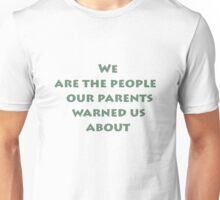 we are the people Unisex T-Shirt