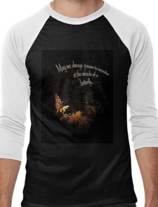May We Always Pause to Wonder at the Miracle of a Butterfly T-Shirt
