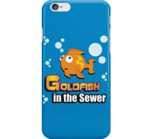 Limited Edition: Goldfish in the Sewer - fan products! iPhone Case/Skin