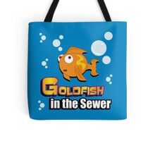 Limited Edition: Goldfish in the Sewer - fan products! Tote Bag