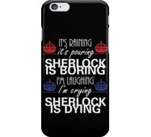 Sherlock is boring iPhone Case/Skin