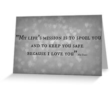My life's mission - Mr Grey Greeting Card