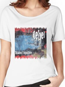 Rebel Against Injustice Women's Relaxed Fit T-Shirt