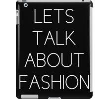Lets talk about fashion iPad Case/Skin