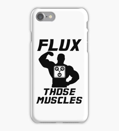 Flux Those Muscles! iPhone Case/Skin