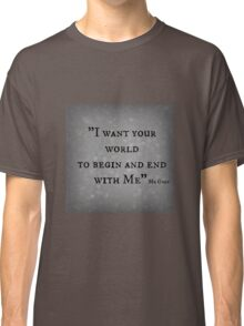 I Want your world - Mr Grey Classic T-Shirt