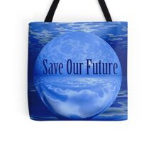 Save Our Future Tote Bag