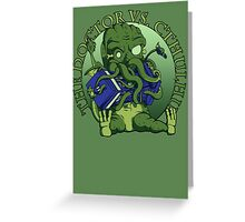 The Doctor Vs Cthulhu Greeting Card