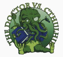 The Doctor Vs Cthulhu by ianablakeman