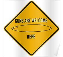 Guns are welcome here caution sign -SURF PARODY- Poster