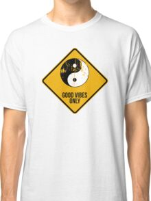Yin Yang -  Good Vibes Only Classic T-Shirt