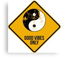 Yin Yang -  Good Vibes Only Canvas Print