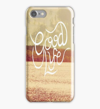 Good Life  iPhone Case/Skin
