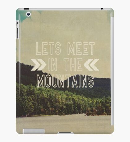 Let's Meet in The Mountains  iPad Case/Skin