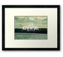 Seek Adventure Framed Print