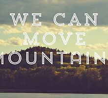 Move Mountains  by Vintageskies