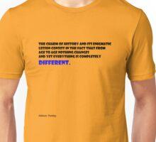 Nothing Changes Unisex T-Shirt
