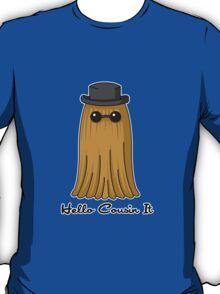 Hello Cousin T-Shirt