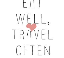 Eat Well, Travel Often by Pamela MacNaughtan