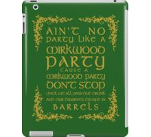Ain't No Party Like a Mirkwood Party iPad Case/Skin